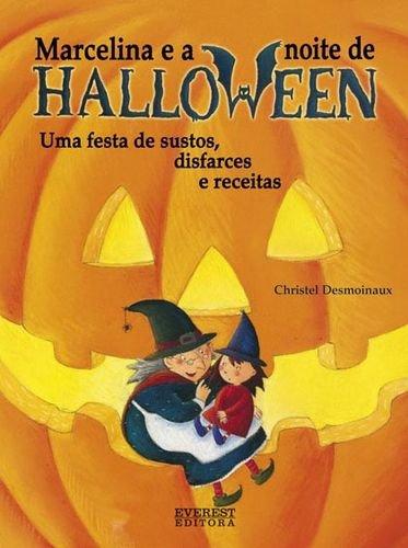 (Marcelina E A Noite De Halloween. Uma Festa De Sustos, Disfarces E Receitas)