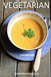 The Slow Cooker Vegetarian Cookbook: Delicious Slow Cook Recipes for Vegetarians by Maryanne Madden (2014-01-24)