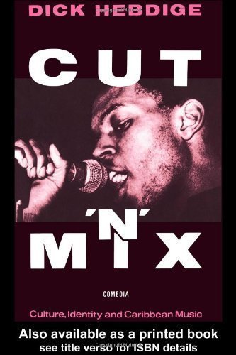 Cut `n' Mix: Culture, Identity and Caribbean Music (Comedia) New Edition by Hebdige, Dick [1987]