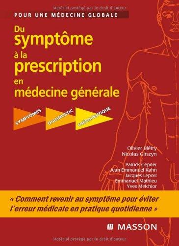 Du symptme  la prescription en mdecine gnrale: Symptmes - Diagnostic - Thrapeutique