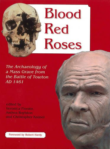 Price comparison product image Blood Red Roses: The Archaeology of a Mass Grave from the Battle of Towton AD 1461,  second edition