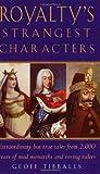 Royalty's Strangest Characters (Strangest Series)