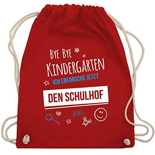 Einschulung und Schulanfang - Bye Bye Kindergarten Einschulung Schulhof - Unisize - Rot - WM110 - Turnbeutel & Gym Bag