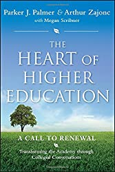 The Heart of Higher Education: A Call to Renewal (Jossey-Bass Higher and Adult Education (Hardcover))