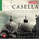 Casella: Concerto For Orchestra [Orchestral Works Volume 2] [Chandos: CHAN 10712]