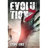 Evolution Z: Stufe Eins