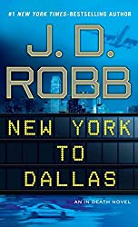 [(New York to Dallas)] [By (author) J D Robb] published on (October, 2011)