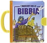 I racconti della Bibbia. Storie bibliche per i più piccoli. Ediz. illustrata