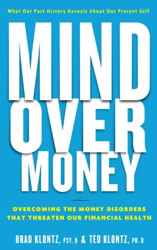 Mind over Money: Overcoming the Money Disorders That Threaten Our Financial Health (English Edition) por Brad Klontz