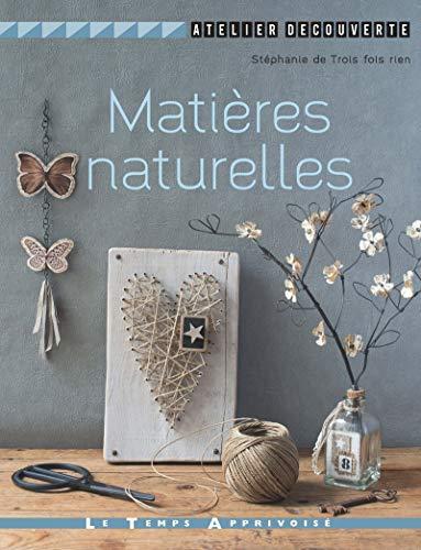 Matieres naturelles par Stephanie De trois fois rien