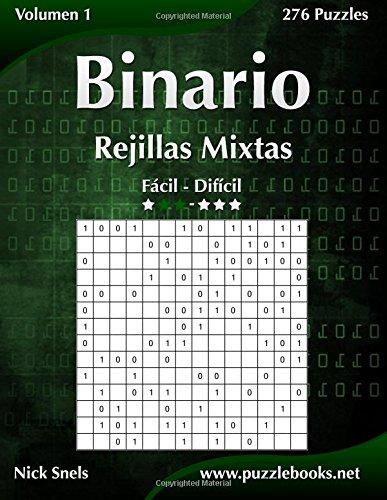 Binario Rejillas Mixtas - De Fácil a Difícil - Volumen 1-276 Puzzles: Volume 1