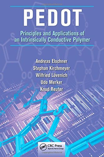 PEDOT as a Conductive Polymer: Principles and Applications of an Intrinsically Conductive Polymer by Andreas Elschner (2010-11-08)