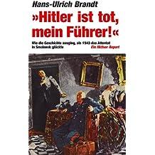 Hitler ist tot, mein Führer! Wie die Geschichte ausging, als 1943 das Attentat in Smolensk glückte