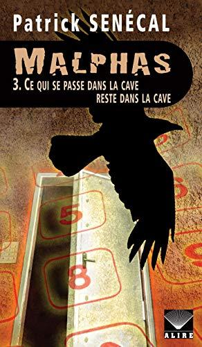 Malphas - tome 3 Ce qui se passe dans la cave reste dans la cave (3)