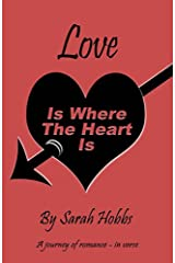 Love Is Where The Heart Is: A journey of romance - in verse Kindle Edition