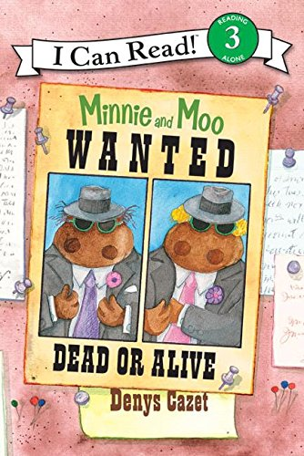 I Can Read3: Miinie And Moo: Wanted Dead Or Alive (I Can Read, Level 3)