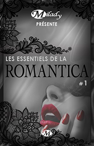 Milady présente Les Essentiels de la Romantica #1 par Éditions Milady
