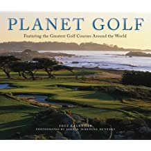 Planet Golf 2012 Calendar: Featuring the Greatest Golf Courses Around the World