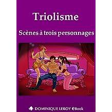 Triolisme: Scènes à trois personnages