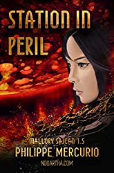 STATION IN PERIL (Space Opera & Action - MALLORY SAJEAN 1.5): Everything you love in science fiction, packed with action, exotic planets, and weird aliens! (English Edition)