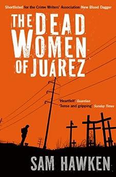 The Dead Women of Juárez by [Hawken, Sam]