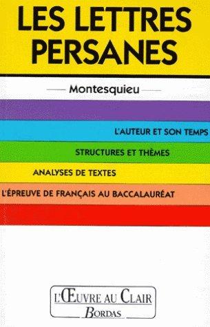 L'Oeuvre au clair : Les lettres Persanes par Montesquieu, Daphné Barraud-Battistini