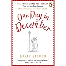 One Day in December: Escape into the holiday season by reading the uplifting Sunday Times bestselling book that everyone's falling in love with in 2019