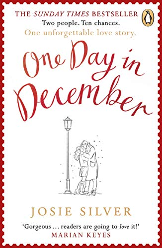 One Day in December: Escape into the holiday season by reading the uplifting Sunday Times bestselling book that everyone\'s falling in love with in 2019 (English Edition)