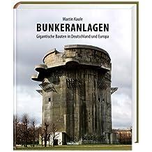 Bunkeranlagen - Gigantische Bauten in Deutschland und Europa