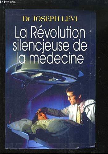 La révolution silencieuse de la médecine : Les nouveaux moyens de vaincre cancer, artériosclérose, infarctus, arthrose, sclérose en plaques, schizophrénie, dépression, etc par  Joseph Lévy (Broché)