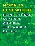Home is Elsewhere: Heinz Stucke: 50 Y...