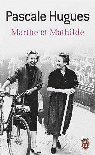 Marthe et Mathilde : L'histoire vraie d'une incroyable amitié (1902-2001)