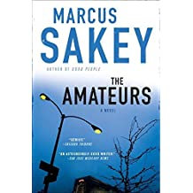 The Amateurs by Marcus Sakey (2011-06-07)