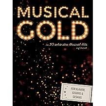Musical-Gold: Die 20 schönsten Musical-Hits auf Deutsch für Klavier, Gitarre und Gesang