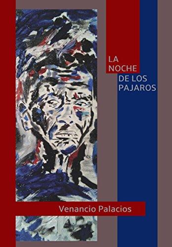 La noche de los pajaros por Venancio Palacios