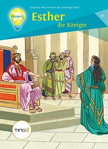 Esther die Königin: Entdecke und verstehe das lebendige Buch!