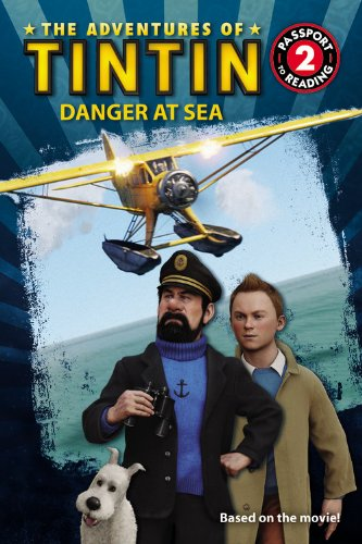 The Adventures of Tintin: Danger at Sea (Passport to Reading Level 2)