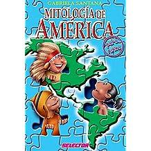 Mitologia de America Para Ninos (Literatura Infantil)