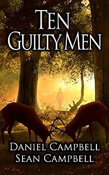 Ten Guilty Men (A DCI Morton Crime Novel Book 3) by [Campbell, Sean, Campbell, Daniel]