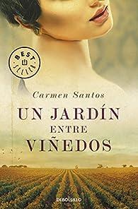 Un jardín entre viñedos par Carmen Santos