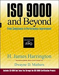 ISO 9000 and Beyond: From Compliance to Performance Improvement by H. James Harrington (1997-01-01)