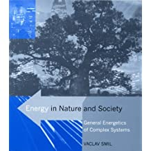 Energy in Nature and Society: General Energetics of Complex Systems (MIT Press) by Vaclav Smil (2007-12-21)
