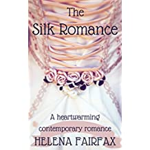 The Silk Romance: A moving, feel good romance for the summer