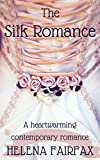 The Silk Romance by Helena Fairfax
