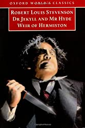 The Strange Case of Dr. Jekyll and Mr. Hyde and Weir of Hermiston: And, Weir of Hermiston