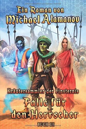 Falle für den Herrscher (Kräutersammler der Finsternis Buch III): LitRPG-Serie -