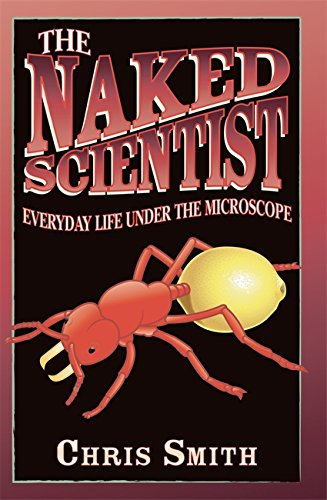 The Naked Scientist: Everyday Life Under the Microscope por Dr Chris Smith
