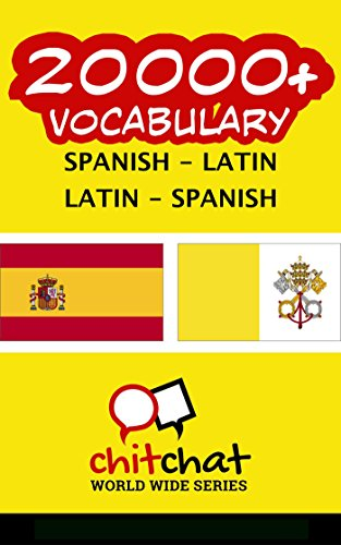 20000+ Spanish - Latin Latin - Spanish Vocabulary