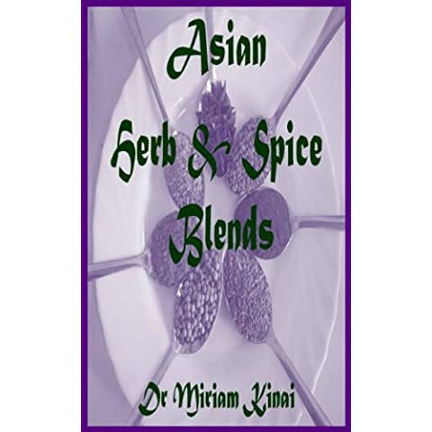 Herb and Spice Blends: Asian (Herbs and Spices Book 5) (English Edition)
