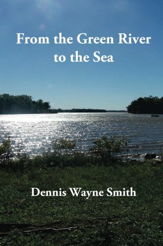 Book cover image for From the Green River to the Sea: A true story